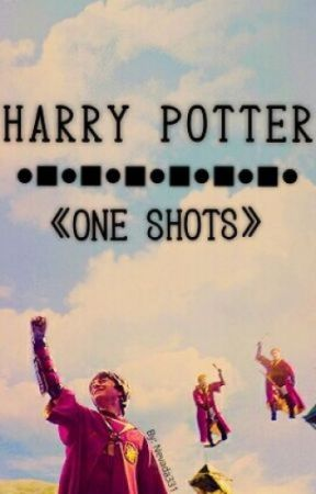 ONE SHOTS - HARRY POTTER by Nevada331