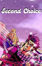 Second Choice (Joseph Joestar x Reader) by PurifiedTacoJuice