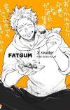 Fatgum x reader  cover