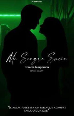 Mi Sangre Sucia ||Draco y tú|| 《T3》 by AgusMalfoy23