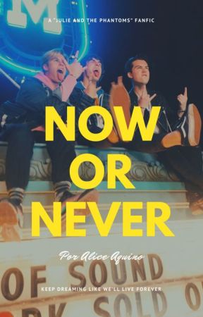NOW OR NEVER by alicesaquino