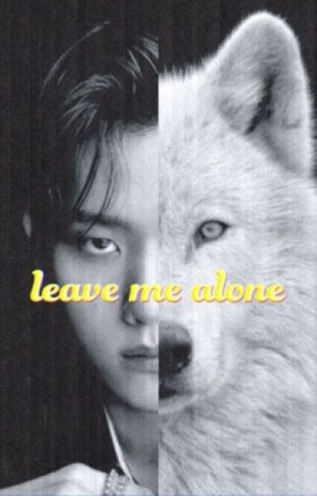 leave me alone // omegaverse