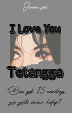 I Love You Tetangga  by Alana_cans