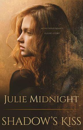 Shadow's Kiss (Monstrous Hearts: Fleur's Story) by JulieMidnight