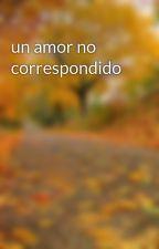 un amor no correspondido by sandypao635