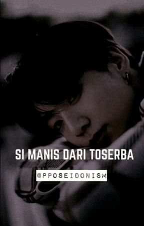 #2 si manis dari toserba; vk [rated] by pposeidonism