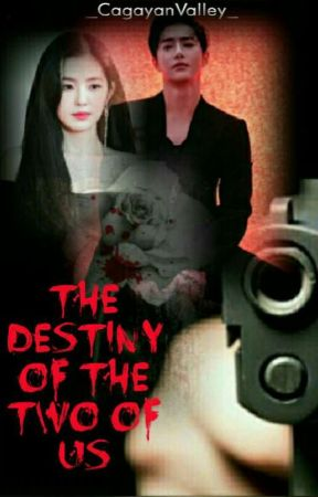 The Destiny of the Two of Us by _CagayanValley_