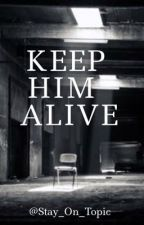 Keep Him Alive (A Saw Story) by Stay_On_Topic