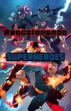 =Reaccionando a [Superheroes]= cover