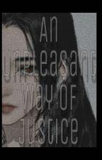 b0kutowl tarafından yazılan An Unpleasant Way Of Justice adlı hikaye