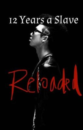 12 Years(?) A Slave Reloaded: A BTS Fanfic by kmusicandblackmen