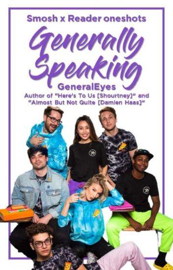 Generally Speaking [Smosh x Reader Oneshots]