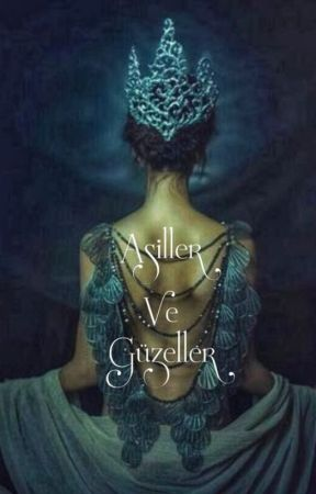 ASİLLER VE GÜZELLER by Mmyankara06