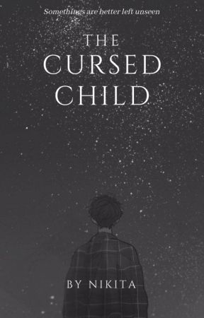 The Cursed Child by xxNikita1dxoxo