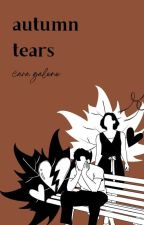 Autumn Tears | ✓ by Caramelly_yours