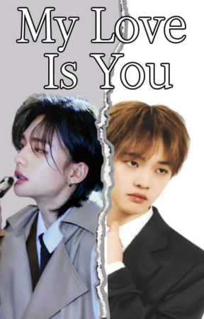 My Love is You || Hyunjin x Chenle by CHENLELE13