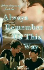 Always Remember Us This Way by mochi_pie13