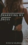 Marrying My Boss|| COMPLETED✔ cover