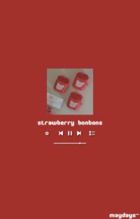 strawberry bonbons | lyrics by maydays-