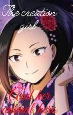 The Creation Girl and her Animal Hero (Yaoyorozu x Male reader) by fujiwarasimp