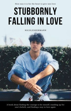 Stubbornly Falling in Love by nicoleshermann