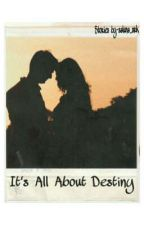 It's All About Destiny (SwaSan) ✔ by saluna_srk