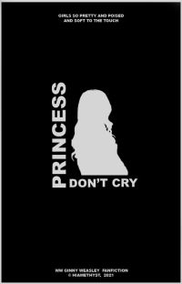 PRINCESSES DON'T CRY.  ❪ ginny weasley ❫ cover