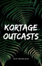 《 Kortage Outcasts 》 by Scp-Whirl049