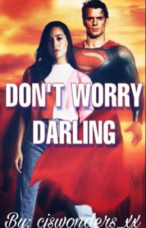 Don't Worry Darling || Clark Kent by cjswonders_xx