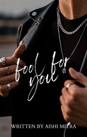 Fool For You by aishixwrites
