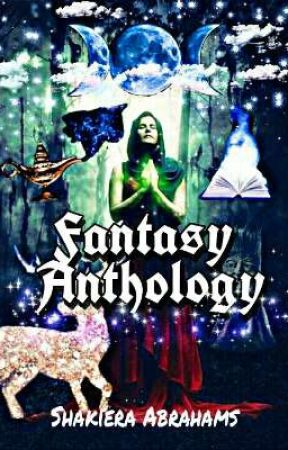 Fantasy Anthology  by shakieraAbrahams