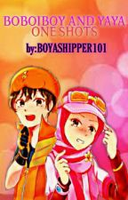 BOBOIBOY AND YAYA ONESHOTS by BOYASHIPPER101