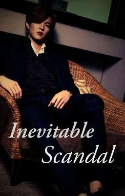 Inevitable Scandal (TulHin, a chance to love/LBC2) (Complete)