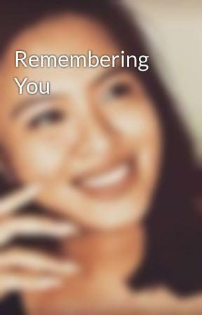 Remembering You by TheDuchessofDonts