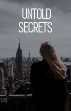 Untold Secrets by unicornloverxoxo12