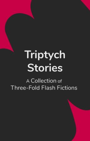 The Triptych Story by flashfic