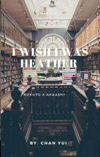 I wish i was Heather ( with heather lyrics ) by FennyLah