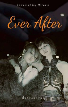 Ever After [✔] by dark_skitzel