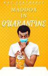 Maddox in Quarantine cover