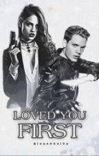 Loved You First  || Jace Wayland || by ElleNaLightwood
