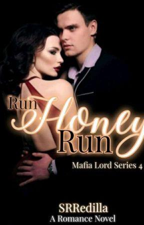 Run honey Run, Mafia Lord Series 4/ Completed by SRRedilla
