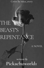 BEAST'S REPENTANCE by PikachuWorld1