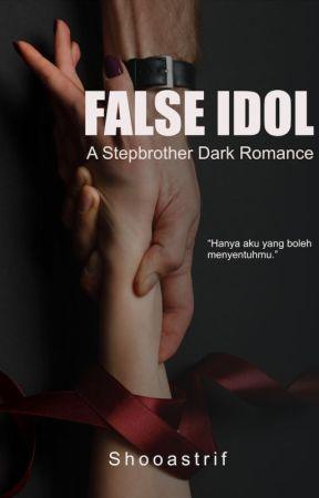 False Idol, A Step Brother Dark Romance by shooastrif