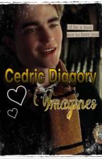 Cedric Diggory Imagines! by xxhope_and_halosxx