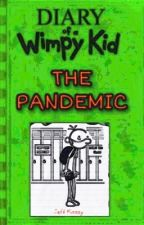 Diary Of a Wimpy Kid - The Pandemic by PaulGeorgeJr6