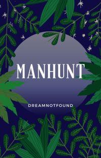 Manhunt // DreamNotFound [Indefinite Hiatus] cover