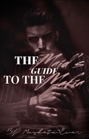 The Maid's Guide to the Mafia by Masketa4Ever