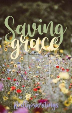 Saving Grace || Arthur Morgan by redlipswritings