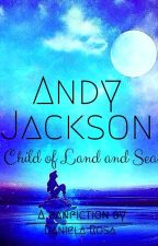 Andy Jackson: Child of Land & Sea by dfcrosa