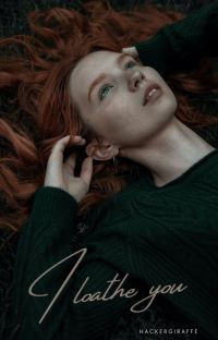 I loathe you- a drinny story cover
